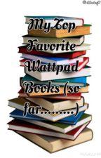 My Top Favorite Wattpad Books by elladog01