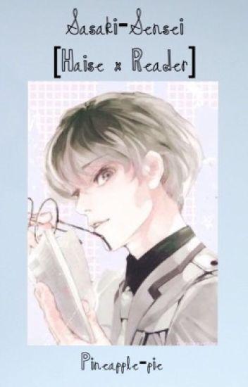Sasaki-sensei [Haise x Reader]