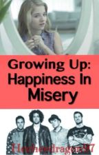 Growing Up: Happiness in Misery by heeheedragon97