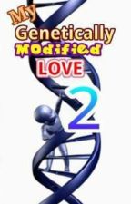 My Genetically Modified Love 2.0 by GreenInked