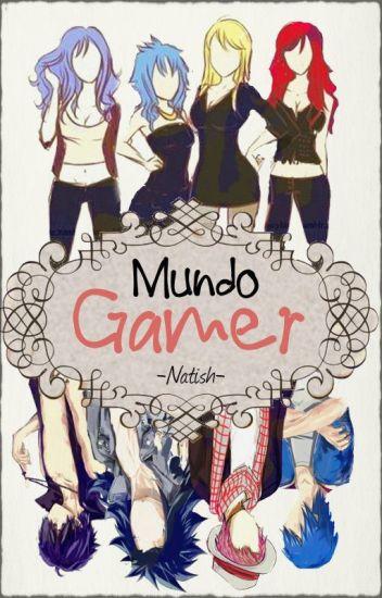Mundo gamer-/Nalu/Jerza/Gruvia/Gale/ (Editando)