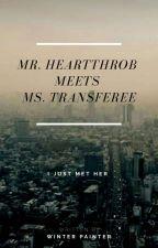 Mr. Heartthrob meets Ms. Transferee. by WINTERPainter