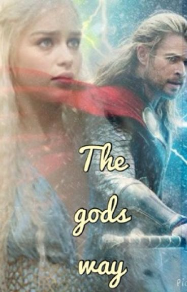 The gods way (Thor/the avengers fanfic)