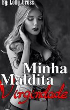 Minha Maldita Virgindade by Lolly_Cross