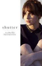 Shutter by anticlimactic