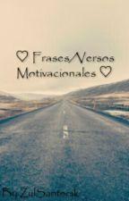 ♡ Frases/Versos Motivacionales ♡ by ZulSantorski