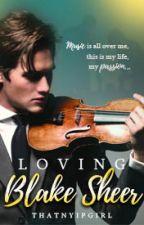 Loving Blake Sheer (COMPLETE) by IamBreathless
