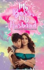 MY BOSS MY HUSBAND (COMPLETED) #Wattys2016  by dpxsilentwriter