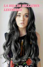 La hija de Bellatrix Lestrenge by lilywencepertigrow