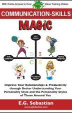 Communication Skills Magic - Personality & Relationships by egSebastian