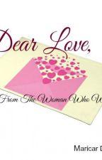 Dear Love by maricardizonwrites