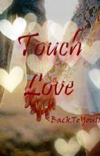 Touch Love by graciamicaella