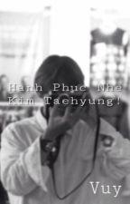 [VKook] Hạnh Phúc Nhé, Kim Taehyung! by __Vuy__