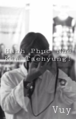 [VKook][SE] Hạnh Phúc Nhé, Taehyung!