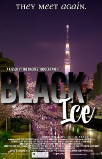 Black Ice (Kissed By The Baddest Bidder: Soryu Oh fanfic)