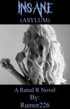Insane (Asylum) by Rumor226