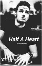 •Half a Heart•  Liam Payne  by IWantToBeMissMalik