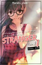 Stranger And I (Book 1) by Marieru_chan
