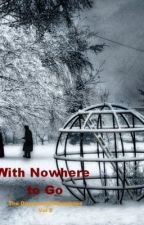 With Nowhere to Go : The Drummond Chronicles Vol 2 by TNEvans