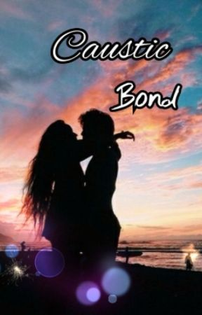 Caustic Bond [Wattys2015] by YukiSYan24