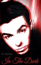 In The Dark (Nathan Sykes Vampire Fanfic) by chrisybabez