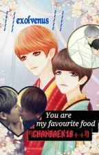 You are my favourite food(chanbaek vampire fic 18++with Myanmar langu) by exolvenus