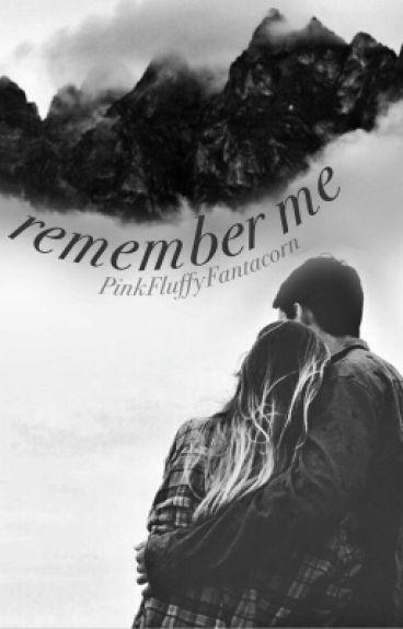 Remember me (#Wattys2016)