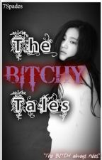 The Bitchy Tales by 7Spades
