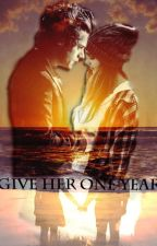 Give her one year. by Green_tea_1987