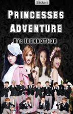 Princesses Adventure (Kpop Fanfiction) by eun-byul