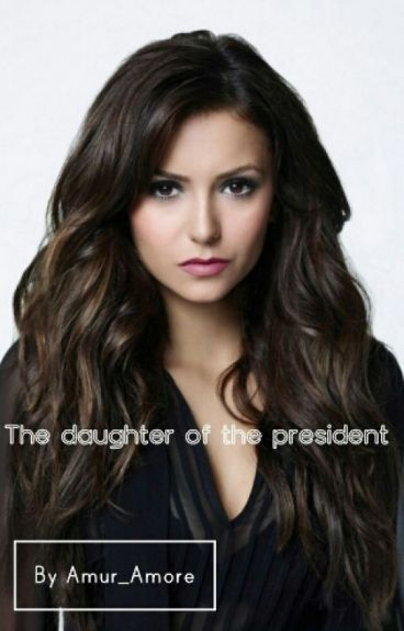 The daughter of the president #wattys2016