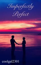 Imperfectly Perfect by coolgal2301