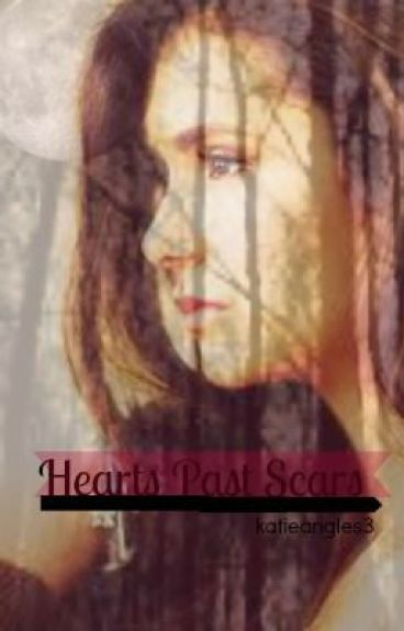 Hearts past scars (Currently Editing)