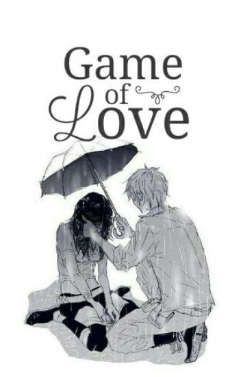 Game of Love *ChanDara* [Complete]