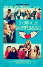 EL CLUB DE LOS INCOMPRENDIDOS by carolievaldivia3456