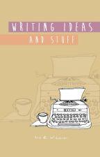 Writing Ideas And Stuff by Atikribo