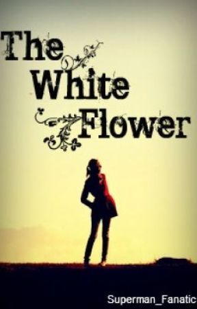The White Flower by Superman_Fanatic