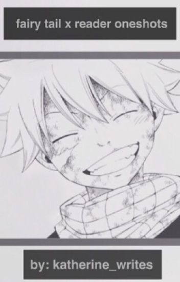 Fairy Tail x Reader One-shots