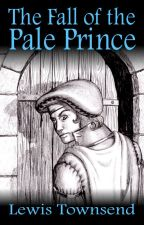 The Fall of the Pale Prince by lewistownsend