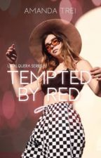 Tempted by Red (La Alquera Series #6) by Kweenyxx