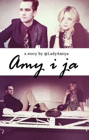 Amy i ja by LadyAmiya