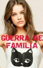 Guerra de familia by Natali19841991