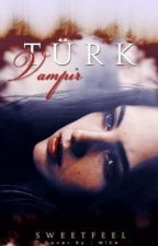 Türk Vampir by sweetfeel