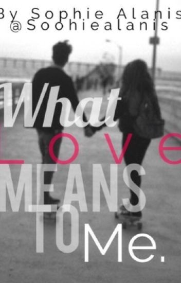 What love means to me.
