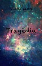 Tragédia by ViviiSilva