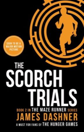 The Scorch Trials~Official Book [COMPLETE] by Meow-Muke