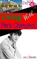 [EXO] Living With Park Chanyeol #Wattys2017 by EXtraOrdinary_Writer