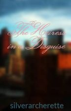 The Heiress in a Disguise by silverarcherette