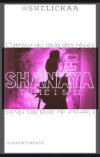 Shanaya {Tome I & II} by Sheeyane