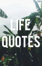 ♢Life Quotes♢ by Nashleyx